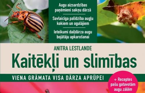 "Anitras Lestlandes dārzkopības grāmata ""Kaitēkļi un slimības"""